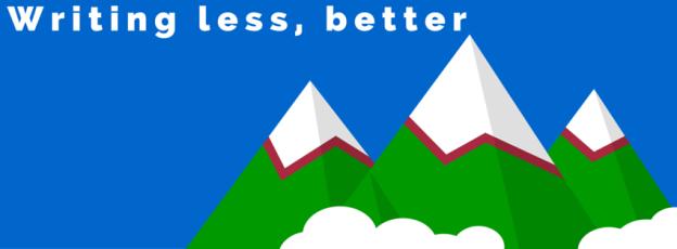 Writing less, better